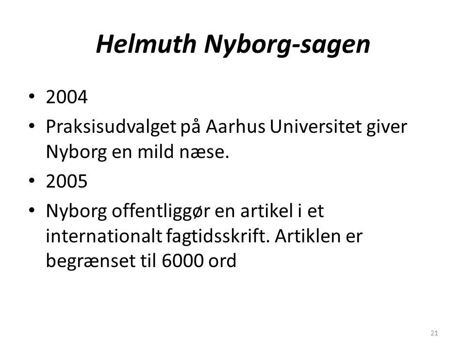 21 Helmuth Nyborg-sagen 2004 Praksisudvalget på Aarhus Universitet giver Nyborg en mild næse.