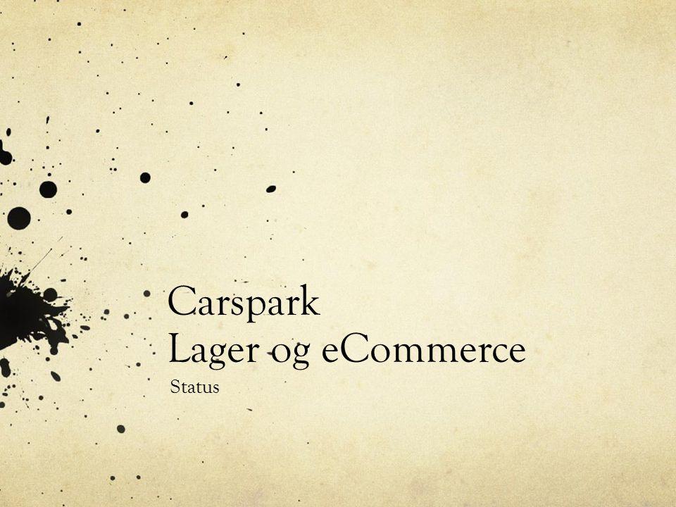 Carspark Lager og eCommerce Status