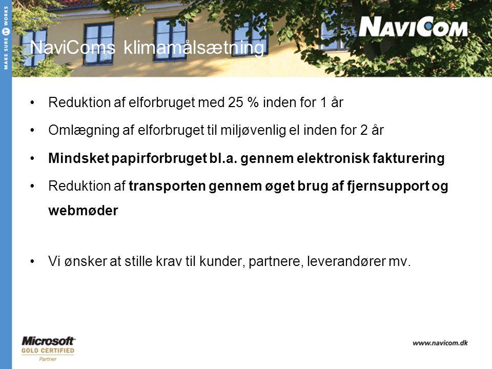 NaviComs klimamålsætning Reduktion af elforbruget med 25 % inden for 1 år Omlægning af elforbruget til miljøvenlig el inden for 2 år Mindsket papirforbruget bl.a.