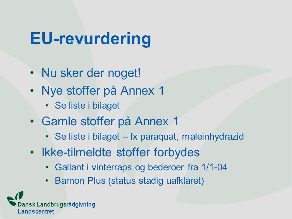 Dansk Landbrugsrådgivning Landscentret EU-revurdering Nu sker der noget.