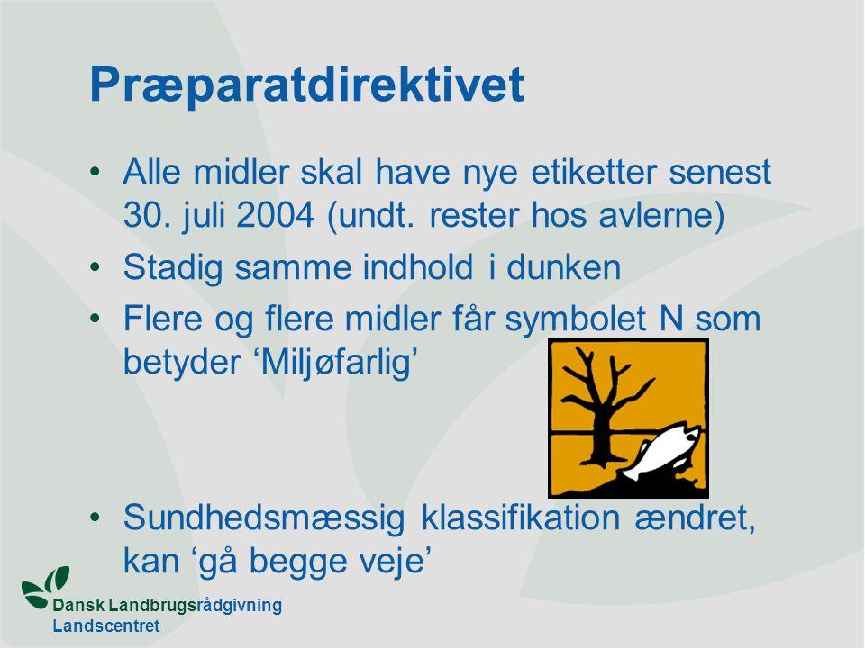 Dansk Landbrugsrådgivning Landscentret Præparatdirektivet Alle midler skal have nye etiketter senest 30.