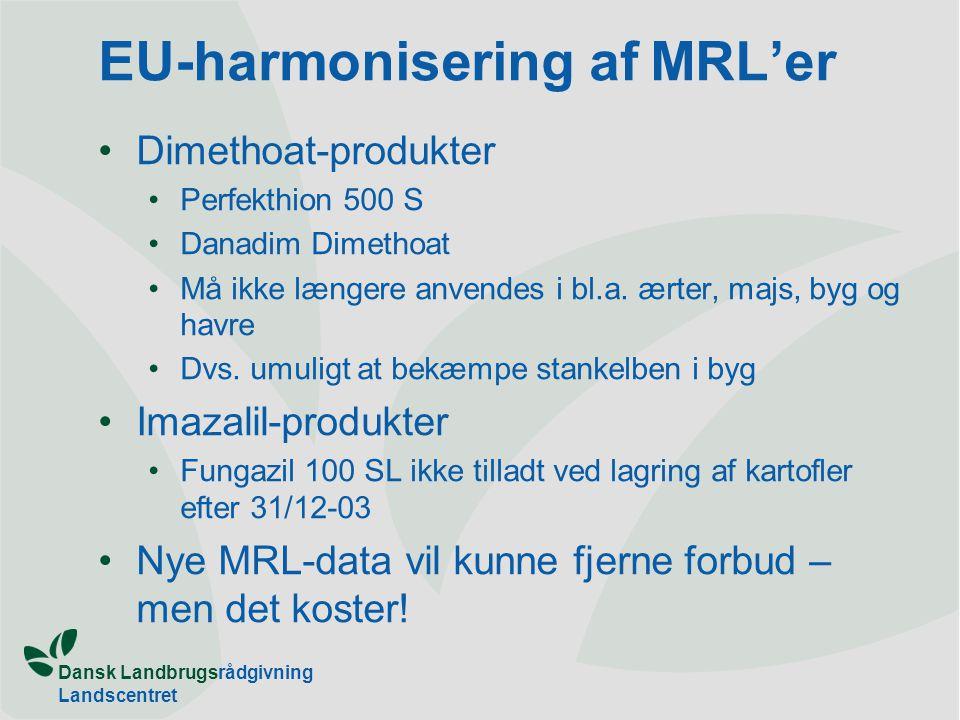 Dansk Landbrugsrådgivning Landscentret EU-harmonisering af MRL'er Dimethoat-produkter Perfekthion 500 S Danadim Dimethoat Må ikke længere anvendes i bl.a.
