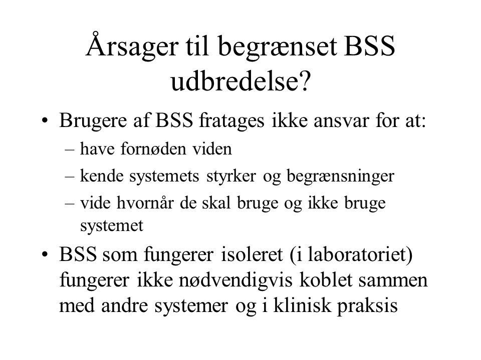 Årsager til begrænset BSS udbredelse.