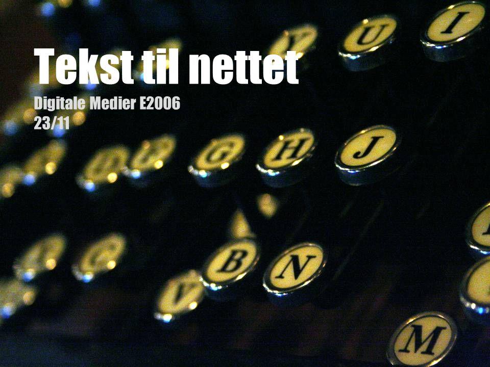 Tekst til nettet Digitale Medier E2006 23/11