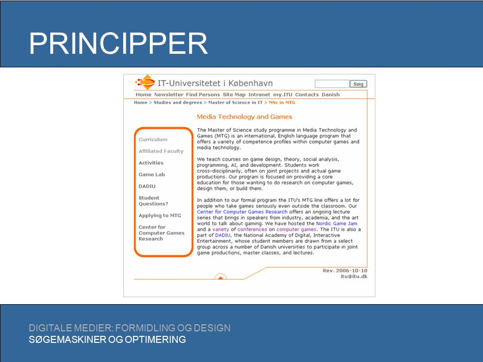PRINCIPPER DIGITALE MEDIER: FORMIDLING OG DESIGN SØGEMASKINER OG OPTIMERING