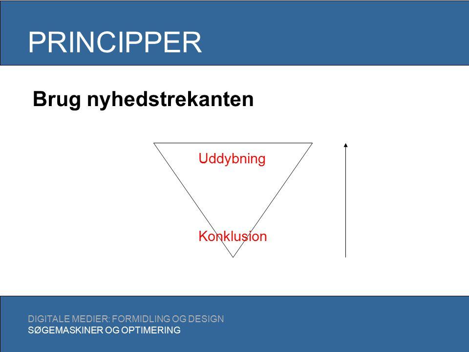 PRINCIPPER DIGITALE MEDIER: FORMIDLING OG DESIGN SØGEMASKINER OG OPTIMERING Brug nyhedstrekanten Konklusion Uddybning