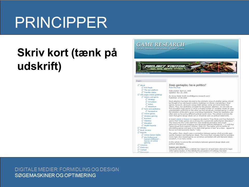 PRINCIPPER DIGITALE MEDIER: FORMIDLING OG DESIGN SØGEMASKINER OG OPTIMERING Skriv kort (tænk på udskrift)