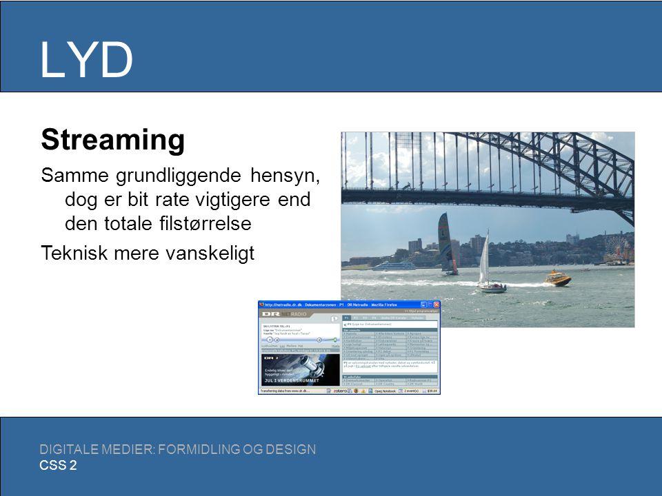 LYD DIGITALE MEDIER: FORMIDLING OG DESIGN CSS 2 Link til lydfil Download min sang (8,5 MB)