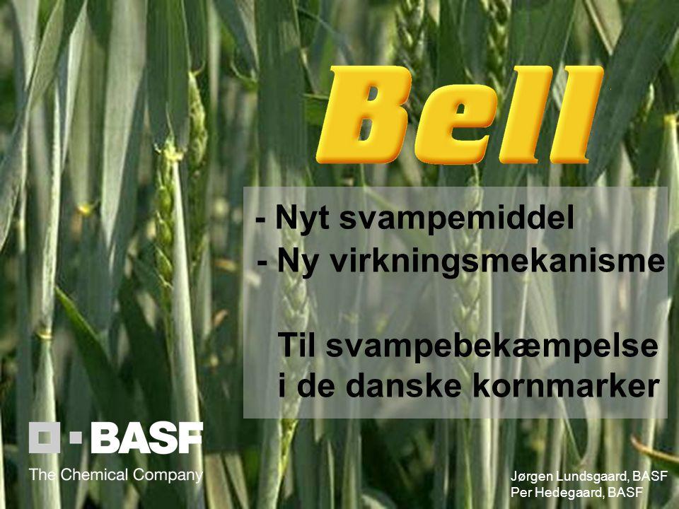 Agricultural Products - Ny virkningsmekanisme Til svampebekæmpelse i de danske kornmarker - Nyt svampemiddel Jørgen Lundsgaard, BASF Per Hedegaard, BASF