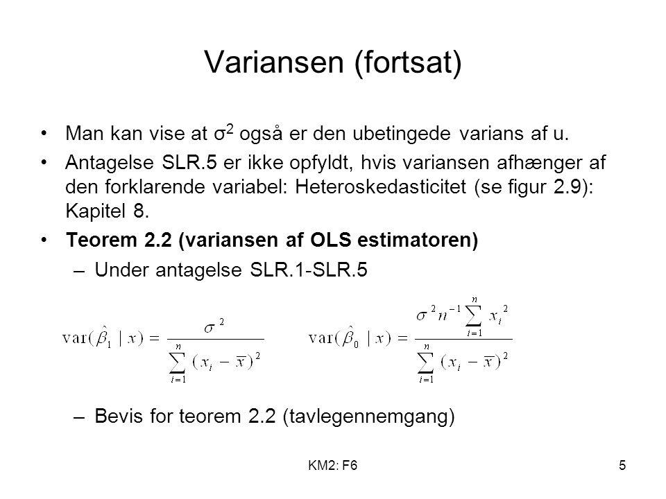 KM2: F65 Variansen (fortsat) Man kan vise at σ 2 også er den ubetingede varians af u.