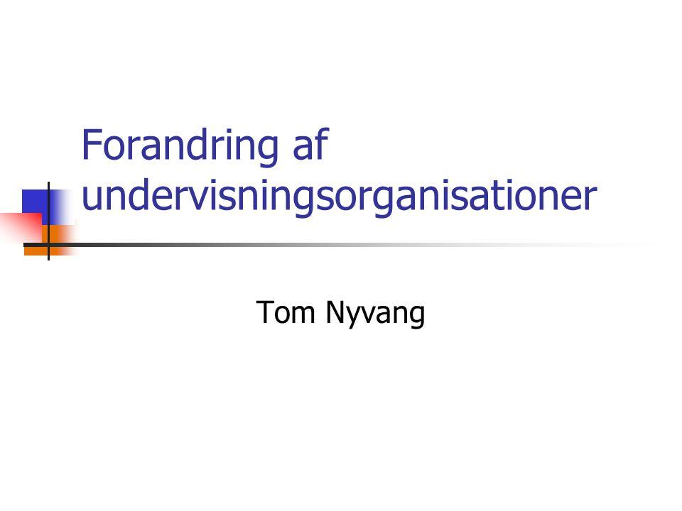 Tom Nyvang Forandring af undervisningsorganisationer