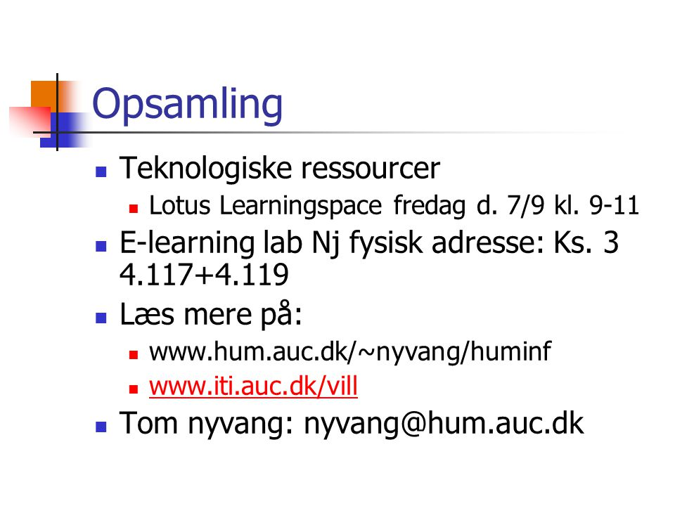 Opsamling Teknologiske ressourcer Lotus Learningspace fredag d.