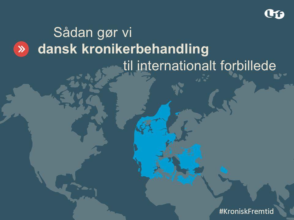 Sådan gør vi dansk kronikerbehandling til internationalt forbillede Sådan gør vi dansk kronikerbehandling til internationalt forbillede #KroniskFremtid