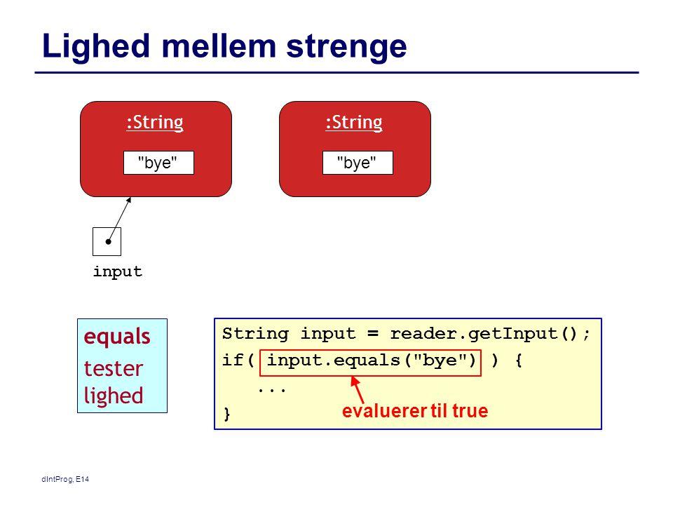 String input = reader.getInput(); if( input.equals( bye ) ) {...