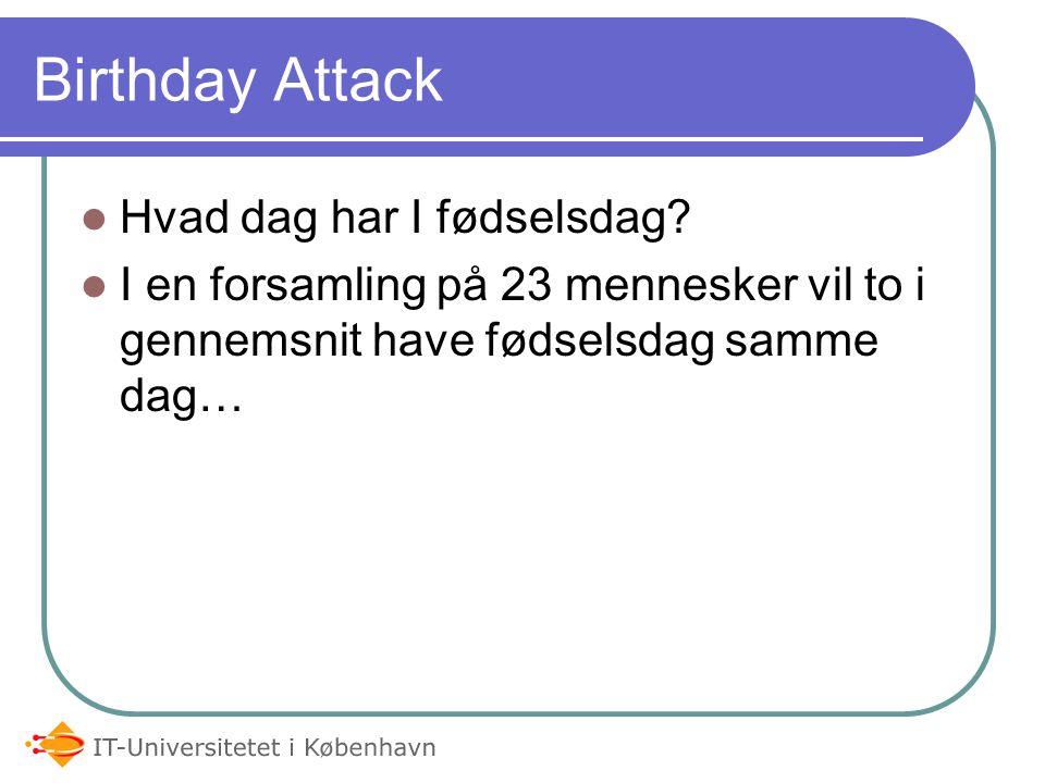 Birthday Attack Hvad dag har I fødselsdag.
