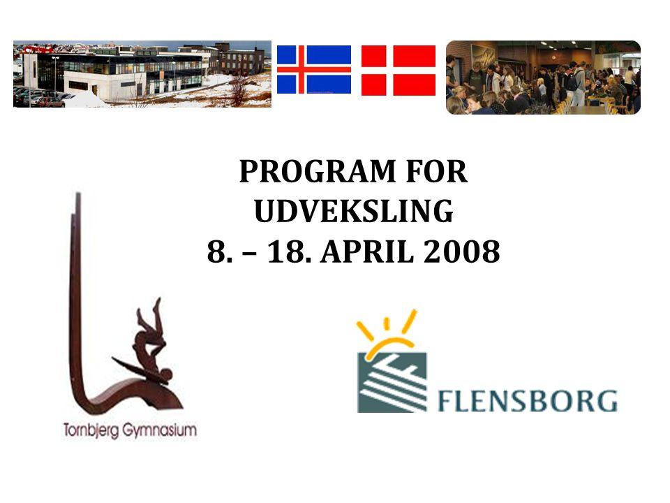 PROGRAM FOR UDVEKSLING 8. – 18. APRIL 2008