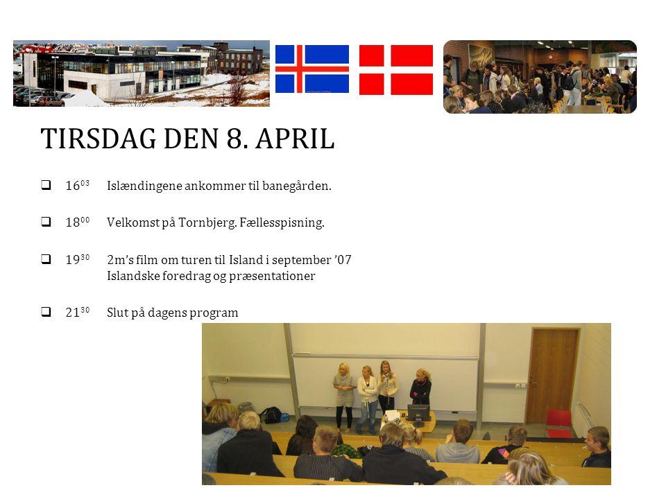 TIRSDAG DEN 8. APRIL  16 03 Islændingene ankommer til banegården.