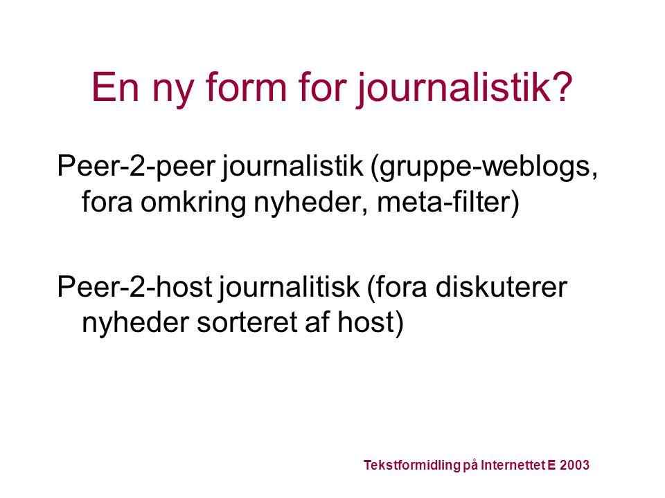 En ny form for journalistik.