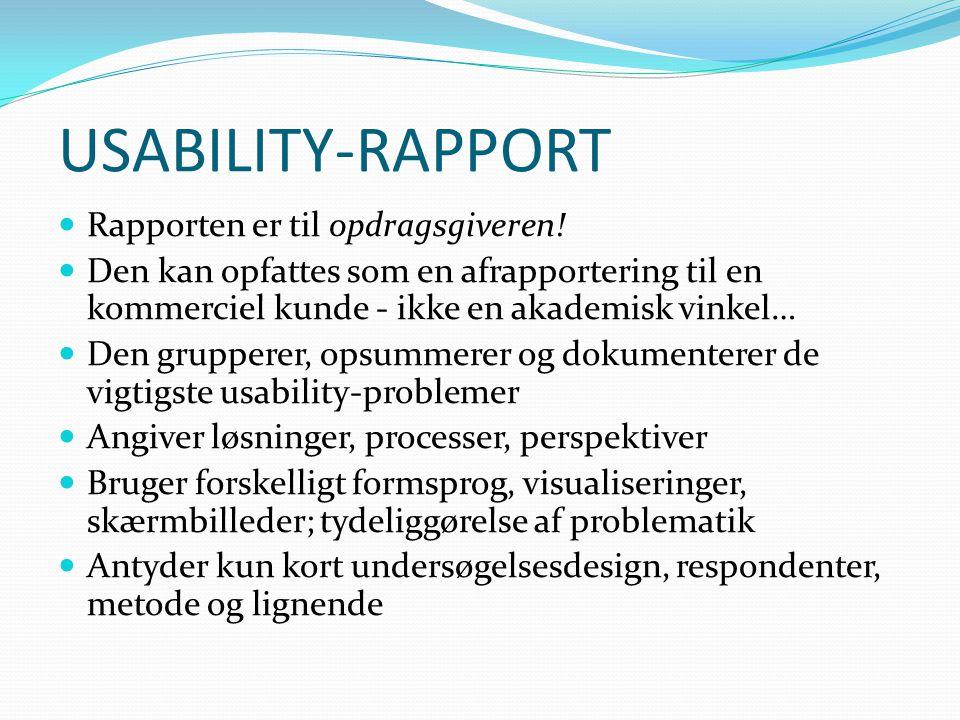 USABILITY-RAPPORT Rapporten er til opdragsgiveren.