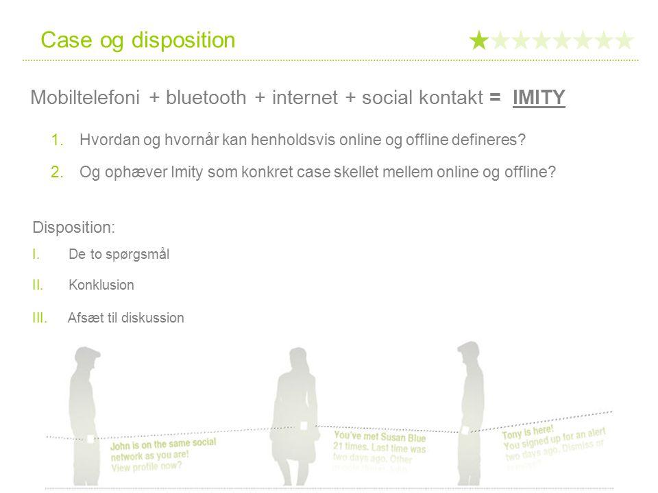Case og disposition 1. Hvordan og hvornår kan henholdsvis online og offline defineres.