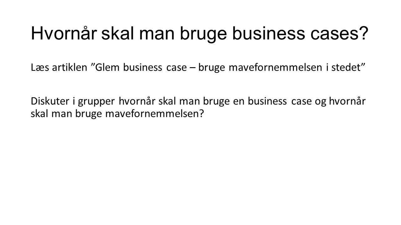 Hvornår skal man bruge business cases.