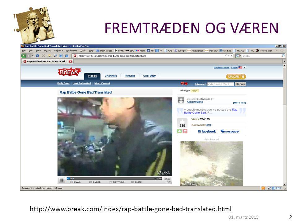 231. marts 2015 FREMTRÆDEN OG VÆREN http://www.break.com/index/rap-battle-gone-bad-translated.html