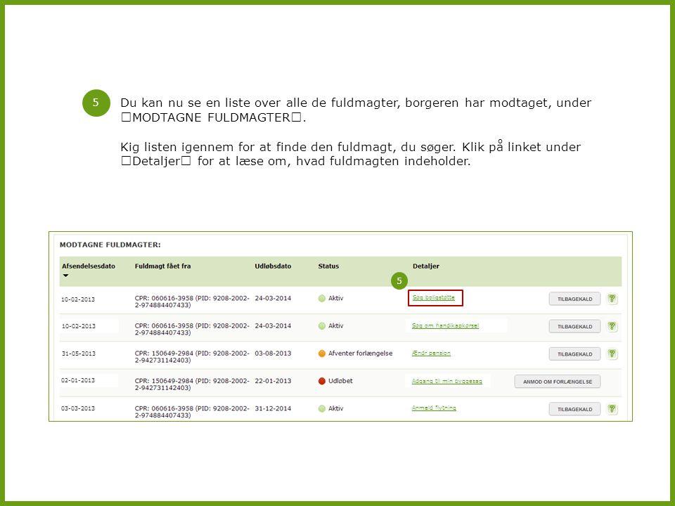 Du kan nu se en liste over alle de fuldmagter, borgeren har modtaget, under MODTAGNE FULDMAGTER.