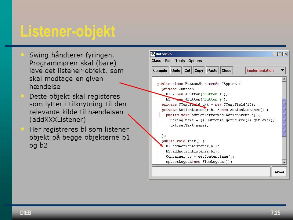 DIEB7.25 Listener-objekt Swing håndterer fyringen.