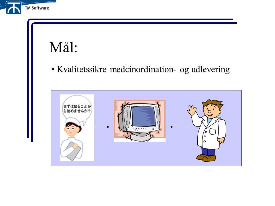 Mål: Kvalitetssikre medcinordination- og udlevering
