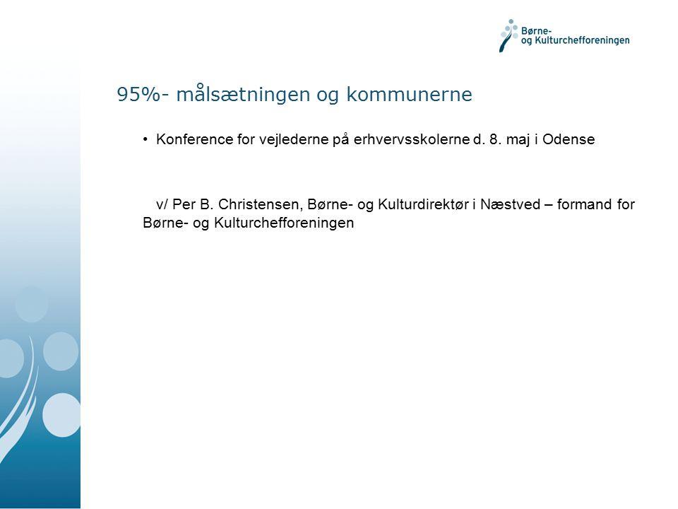 95%- målsætningen og kommunerne Konference for vejlederne på erhvervsskolerne d.
