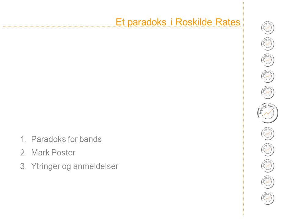 Et paradoks i Roskilde Rates 1.Paradoks for bands 2.Mark Poster 3.Ytringer og anmeldelser