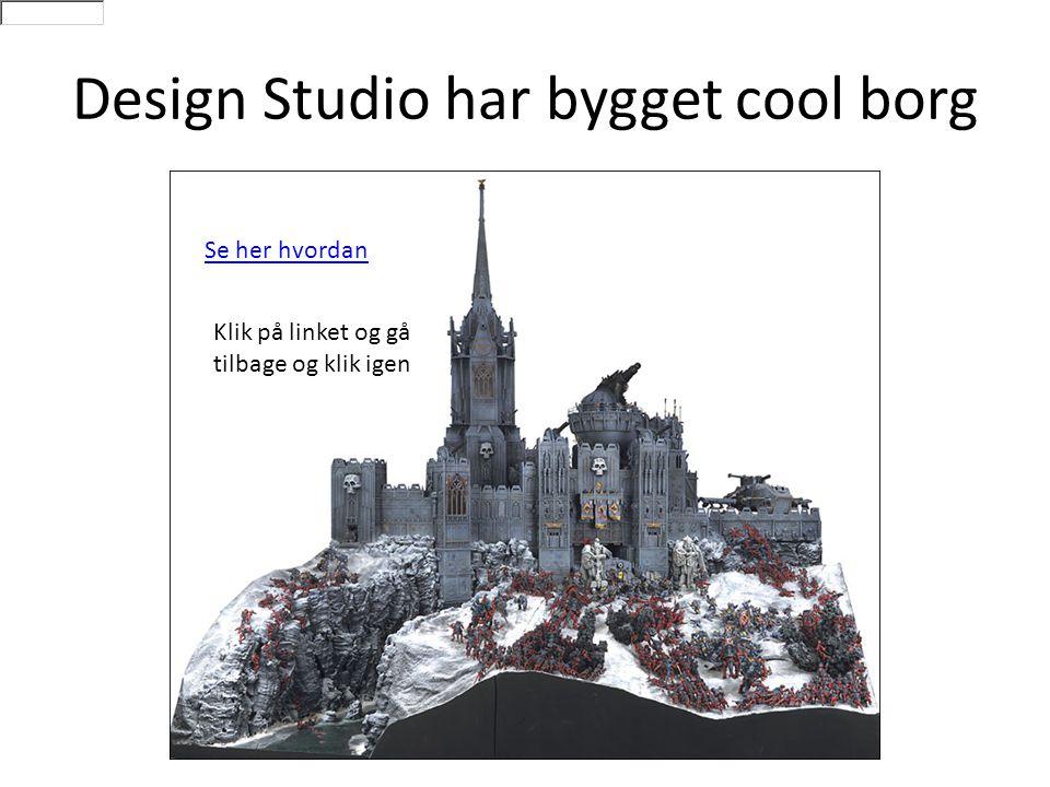 Design Studio har bygget cool borg Se her hvordan Klik på linket og gå tilbage og klik igen
