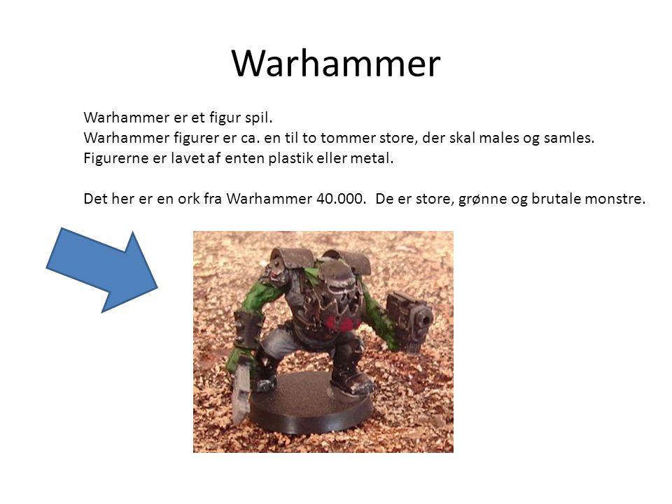 Warhammer Warhammer er et figur spil. Warhammer figurer er ca.