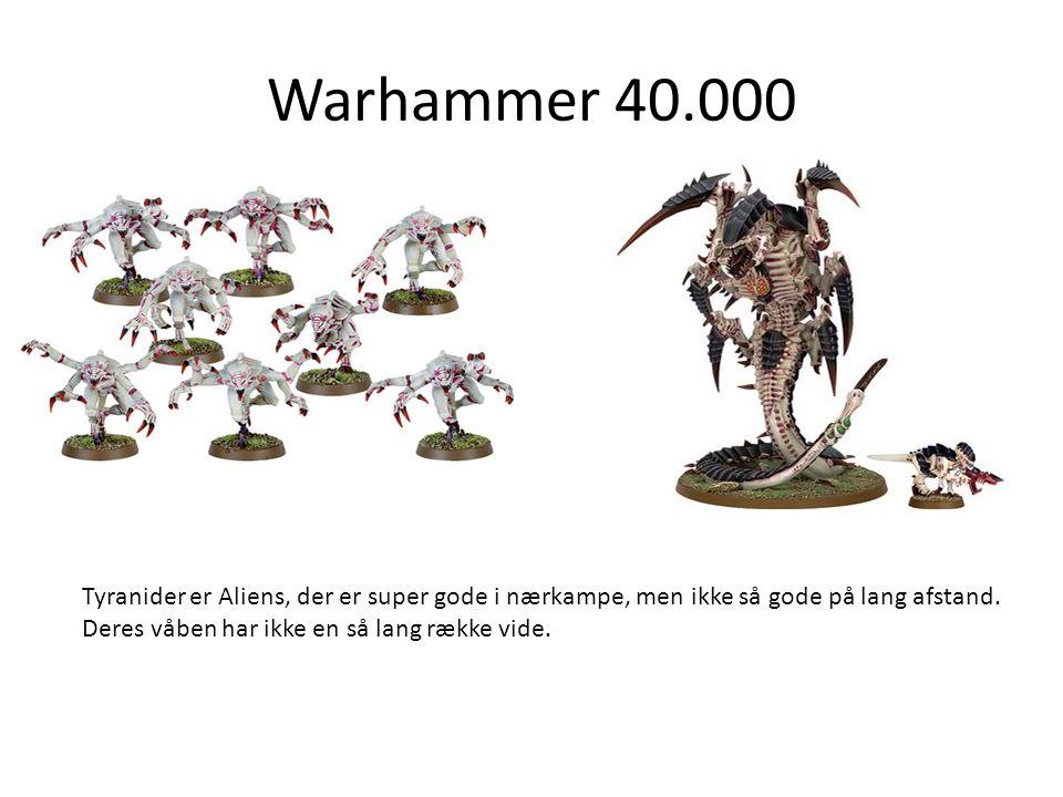 Warhammer 40.000 Tyranider er Aliens, der er super gode i nærkampe, men ikke så gode på lang afstand.