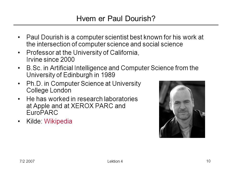 7/2 2007Lektion 410 Hvem er Paul Dourish.