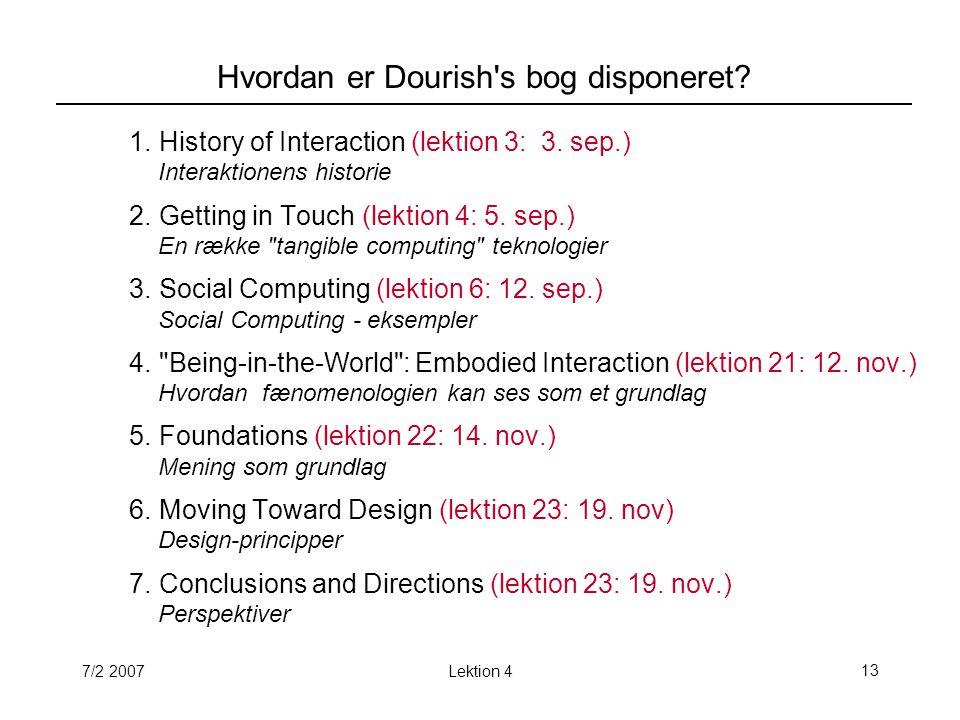 7/2 2007Lektion 413 Hvordan er Dourish s bog disponeret.