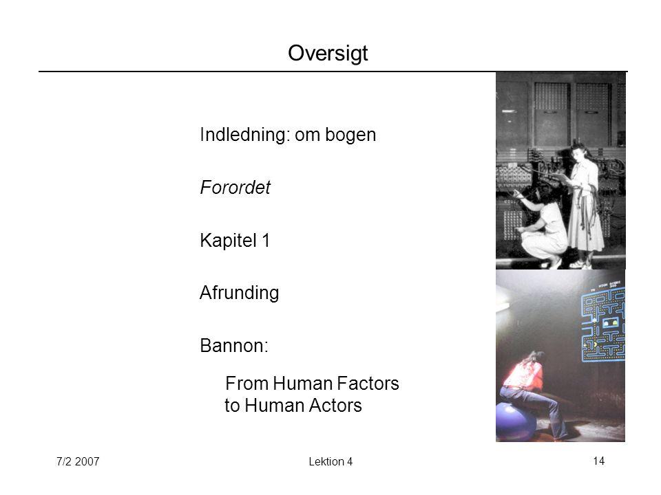 7/2 2007Lektion 414 Oversigt Indledning: om bogen Forordet Kapitel 1 Afrunding Bannon: From Human Factors to Human Actors