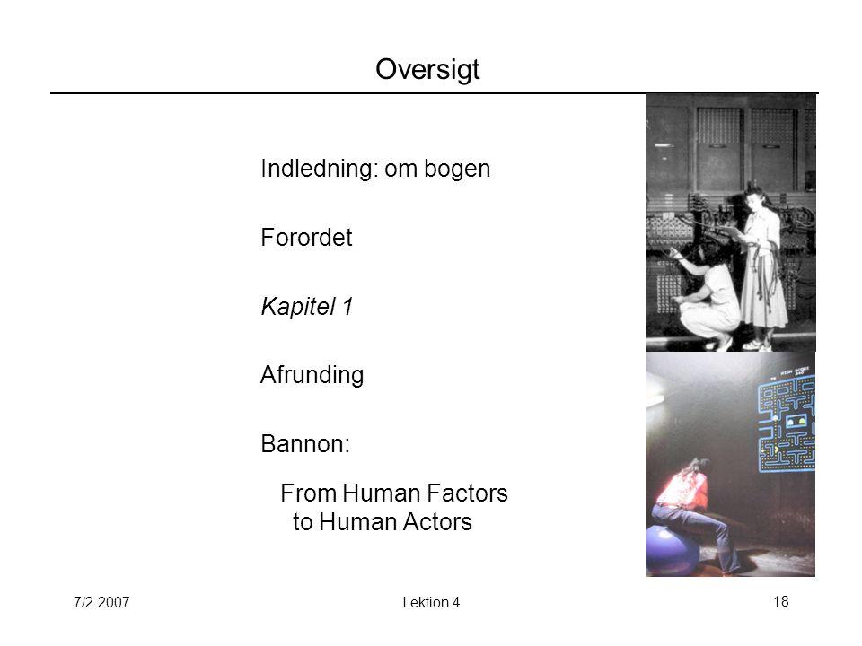 7/2 2007Lektion 418 Oversigt Indledning: om bogen Forordet Kapitel 1 Afrunding Bannon: From Human Factors to Human Actors