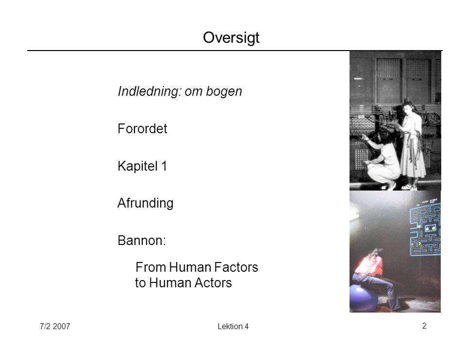 7/2 2007Lektion 42 Oversigt Indledning: om bogen Forordet Kapitel 1 Afrunding Bannon: From Human Factors to Human Actors