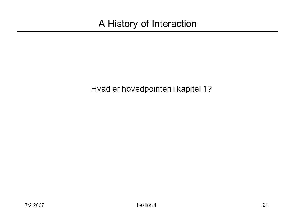 7/2 2007Lektion 421 A History of Interaction Hvad er hovedpointen i kapitel 1