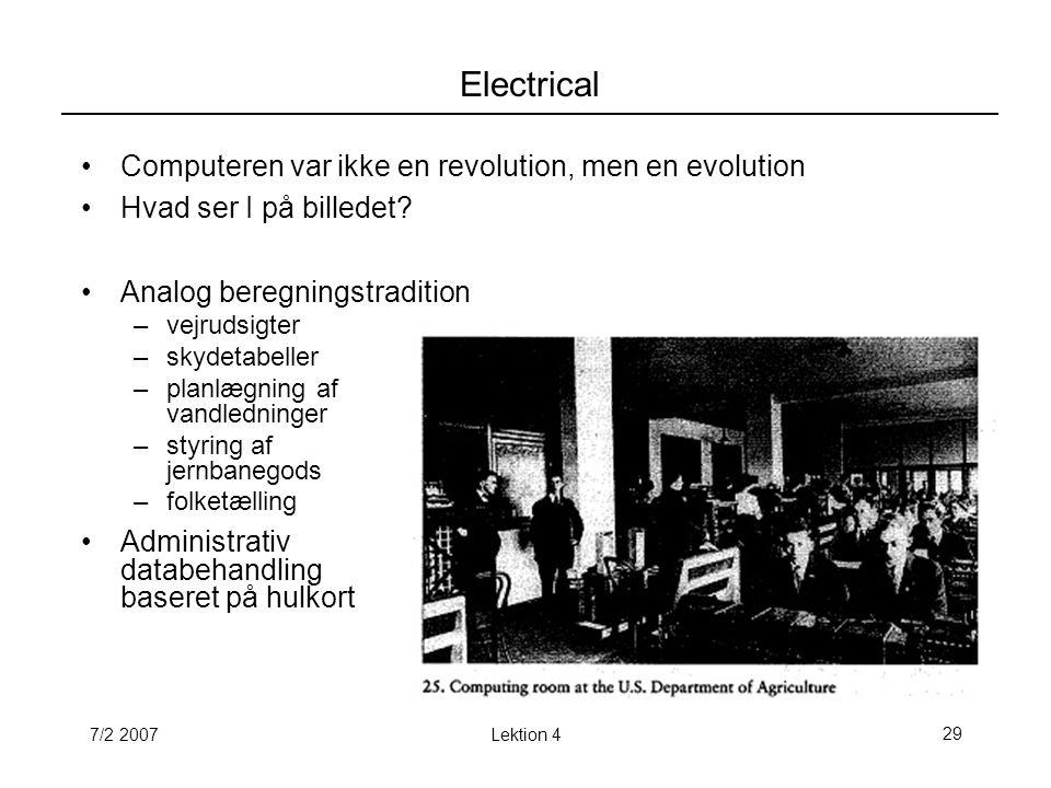 7/2 2007Lektion 429 Electrical Computeren var ikke en revolution, men en evolution Hvad ser I på billedet.