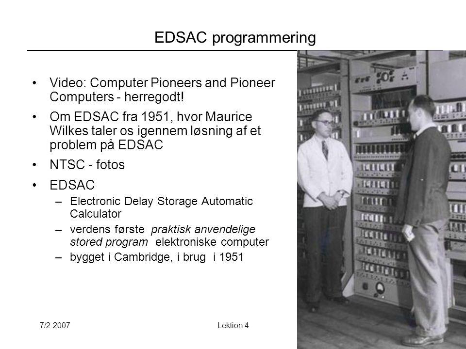 7/2 2007Lektion 434 EDSAC programmering Video: Computer Pioneers and Pioneer Computers - herregodt.