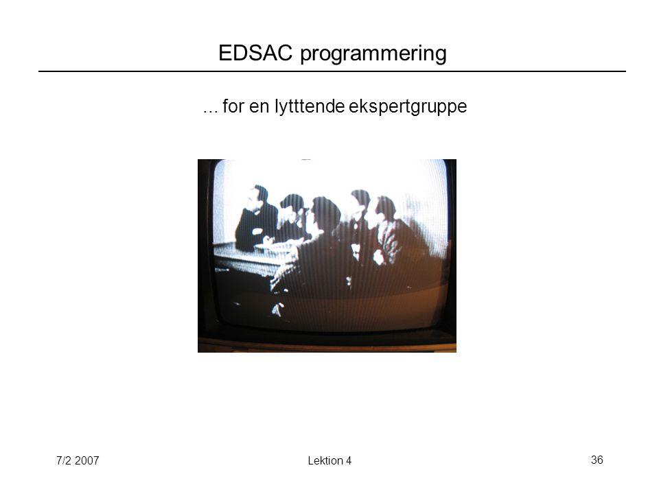 7/2 2007Lektion 436 EDSAC programmering... for en lytttende ekspertgruppe