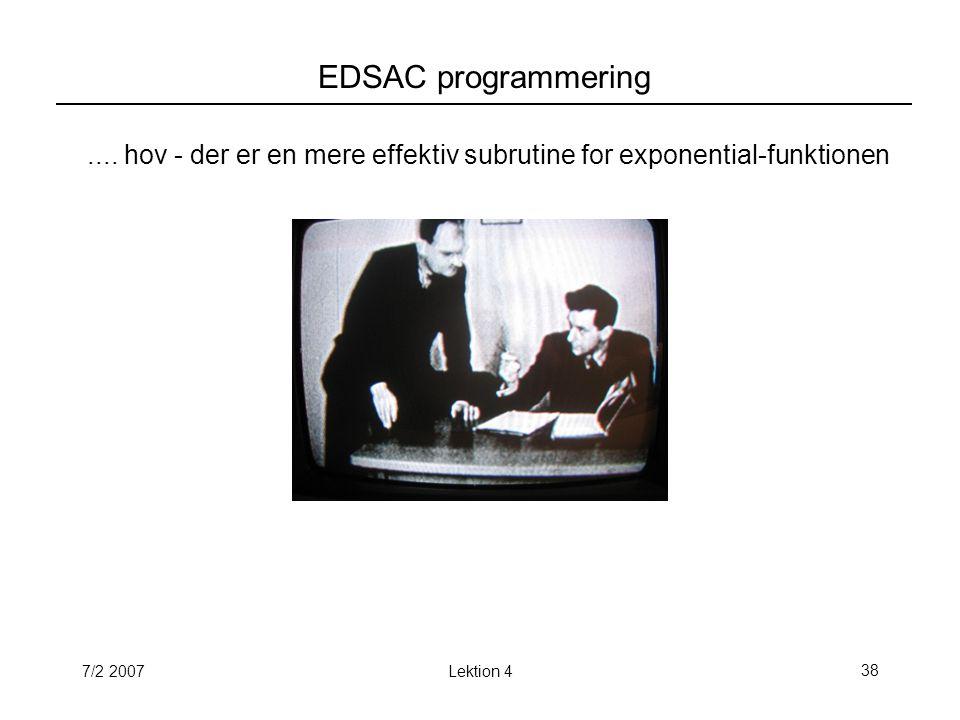 7/2 2007Lektion 438 EDSAC programmering....