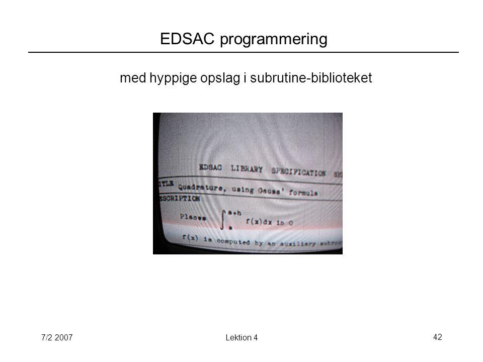 7/2 2007Lektion 442 EDSAC programmering med hyppige opslag i subrutine-biblioteket