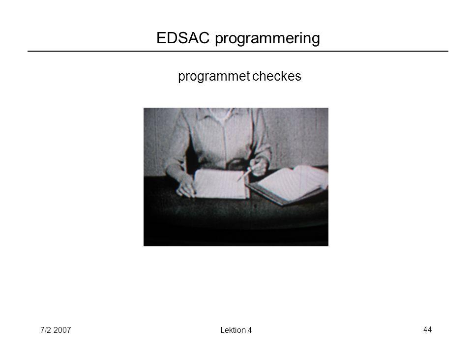 7/2 2007Lektion 444 EDSAC programmering programmet checkes