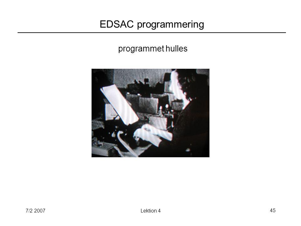 7/2 2007Lektion 445 EDSAC programmering programmet hulles