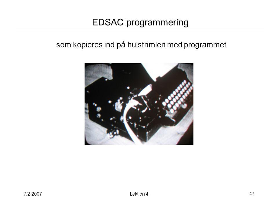 7/2 2007Lektion 447 EDSAC programmering som kopieres ind på hulstrimlen med programmet