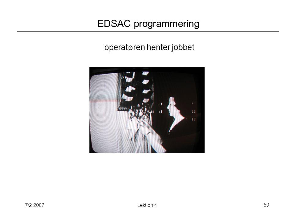 7/2 2007Lektion 450 EDSAC programmering operatøren henter jobbet