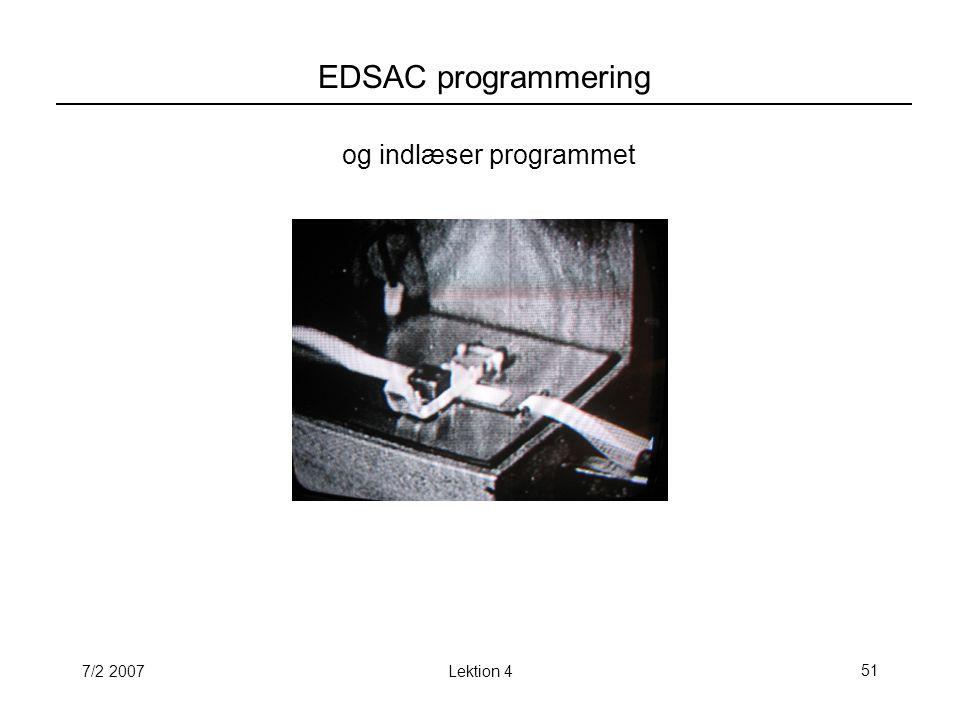 7/2 2007Lektion 451 EDSAC programmering og indlæser programmet